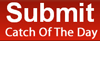Catch Of The Day Submit