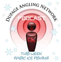Ice Fishing Podcast - DuPageAngler.com